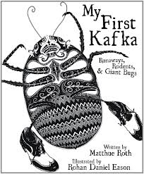 Rohan Daniel Eason - My First Kafka by Matthew Roth