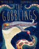 Rohan Daniel Eason - The Gobblings by Matthew Roth