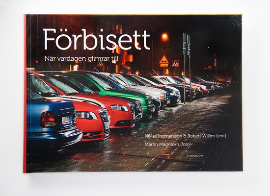 Fotograf Martin Magntorn - Förbisett - När vardagen glimrar till ISBN 9789171398475 Brutus Östlings bokförlag Symposion