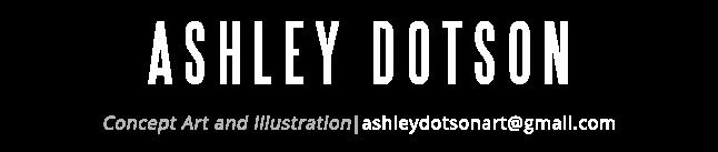 Ashley Dotson Concept Art and Illustration
