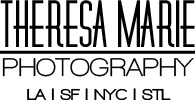 THERESA MARIE : PHOTOGRAPHER -  | Los Angeles | San Francisco | NYC | St. Louis