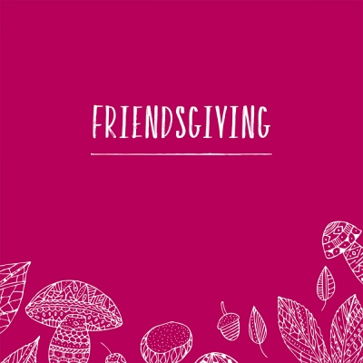 Suet Chong Design - Friendsgiving