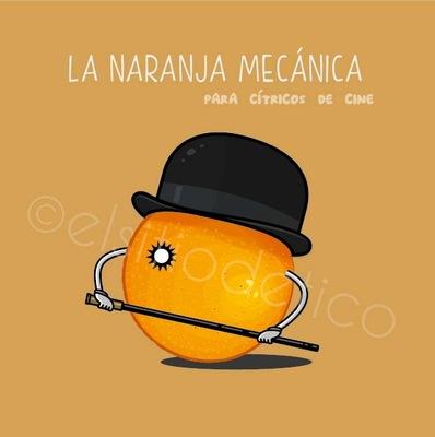 elsitiodetico ILUSTRADOR - La naranja mecánica. Para cítricos de cine.
