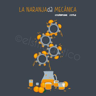 elsitiodetico ILUSTRADOR - La naranjaDA mecánica. Steampunk style.