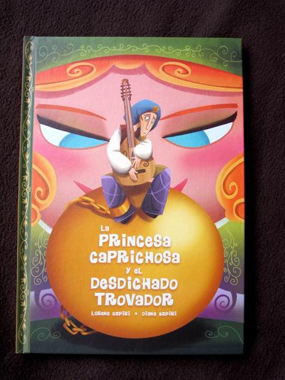 Illustrations Lorena Azpiri - La Princesa Caprichosa y el Desdichado Trovador cover