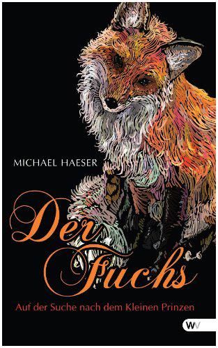 Der Fuchs- auf der Suche nach dem kleinen Prinzen