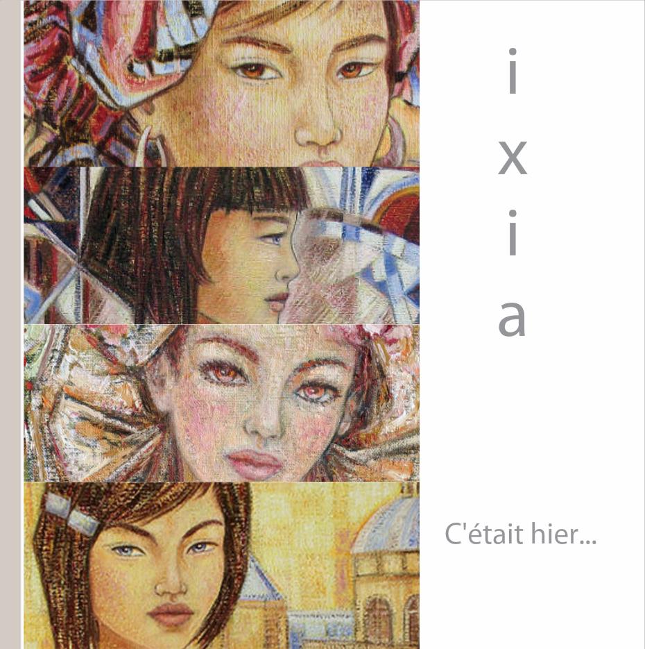 IXIA Artiste - Dernier ouvrage en date consacré au travail dIXIA à travers une importante sélection doeuvres issues exclusivement de collections particulières à travers le monde...