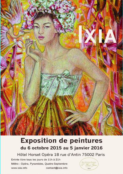 IXIA Artiste - Exposition personnelle Hôtel Horset Opéra 18 rue dAntin 75002 Paris Ouvert tous les jours, du 6 octobre 2015 au 5 janvier 2016 Entrée libre