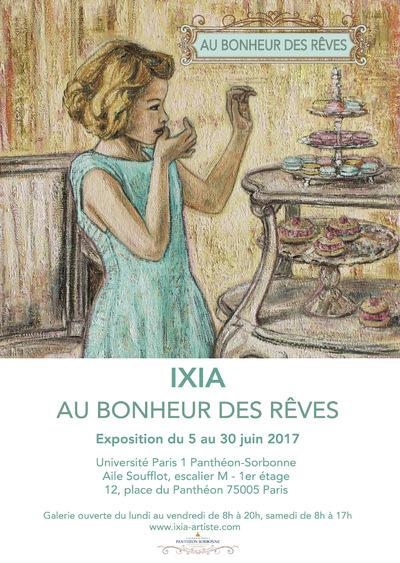 IXIA Artiste - Au Bonheur des Rêves Université Panthéon-Sorbonne Paris I Juin-Juillet 2017