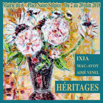 IXIA Artiste - Héritage(s) IXIA / MAC-AVOY / AIME VENEL Mairie du 6e arrondissement Place Saint-Sulpice (Salon du Vieux Colombier) 78 rue Bonaparte 75006 Paris Juin 2018