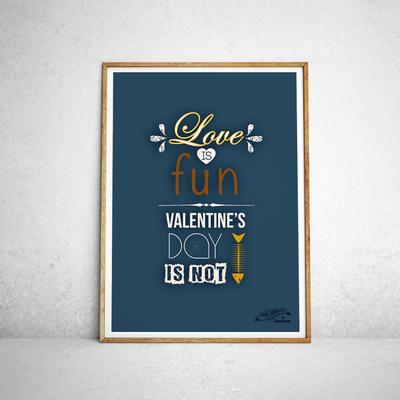 Sandra Le Garrec - Graphic Designer - Affiche Love is fun, Valentines day is not