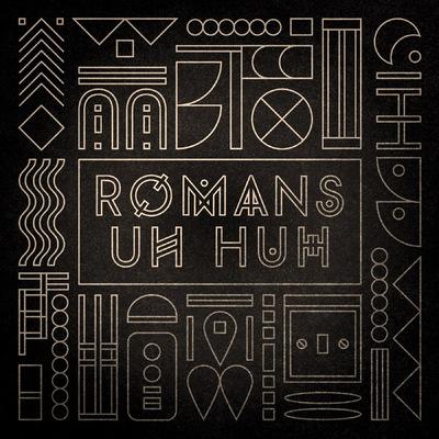 Oliver Chapman - ROMANS - Uh Huh