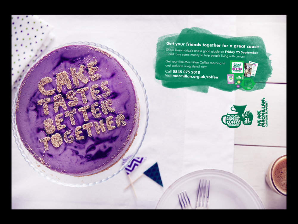 Ben Golik - Research told us cake pulls!, so our press and outdoor campaign features a series of glorious baked creations, each decorated with our galvanising campaign line.
