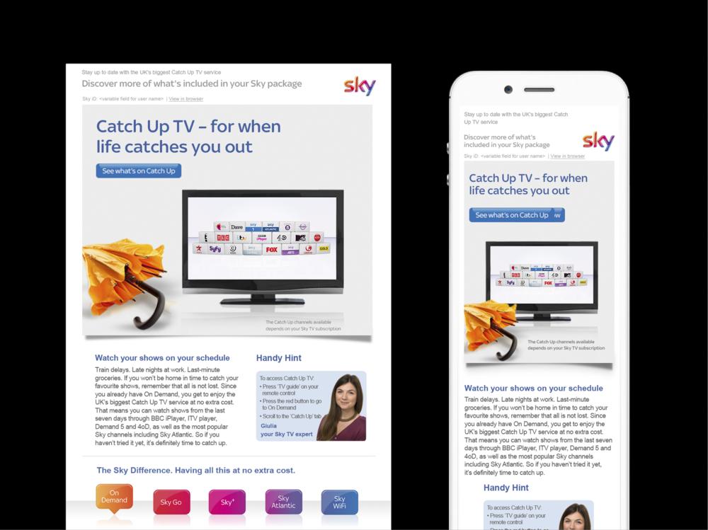 Ben Golik - When renewal time comes, we want a customers' Sky+ box to be full of shows to record the following week, their mobile devices to be connected to Sky Go, and their wifi network hooked up to the On Demand service.
