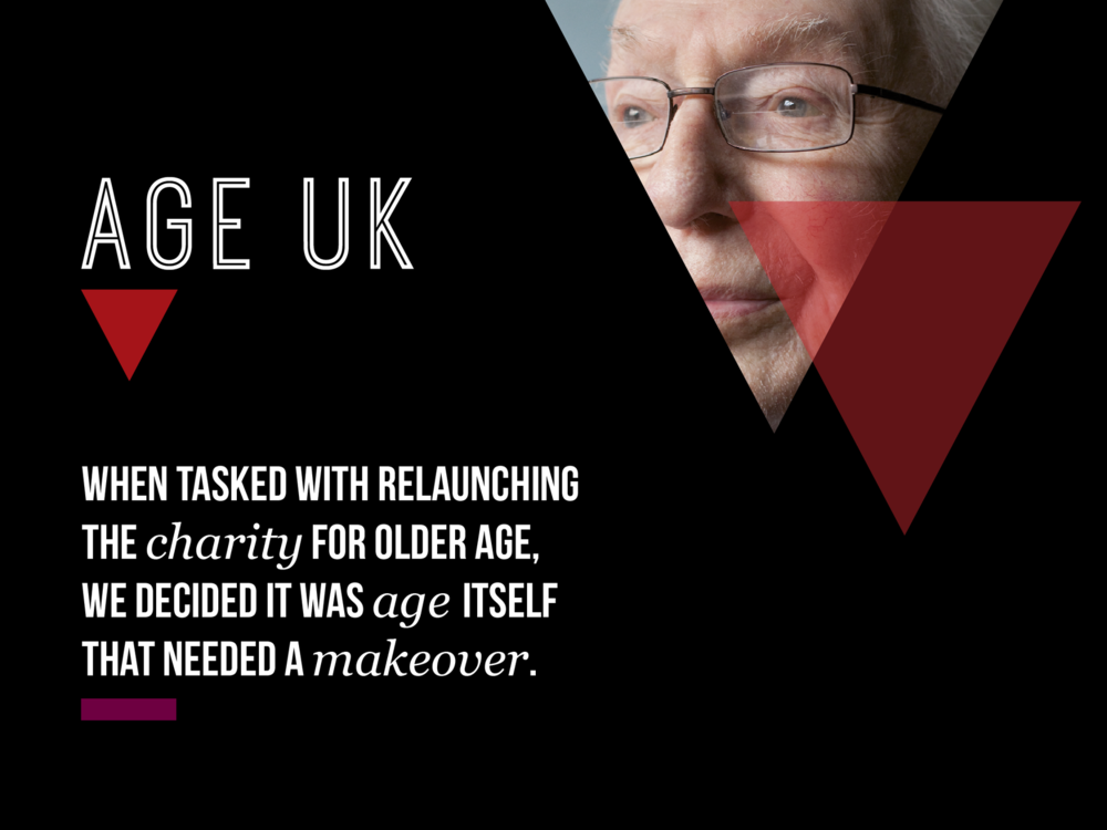 Ben Golik - To launch Age UK as the new charity for older people, we celebrated its audience rather than its rebrand.