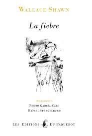 manuel zamora - La Fiebre Wallace Shawn Ilustración: Katarzyna Rogowicz. Fotografías de Manuel Zamora. Editorial Paquebot.
