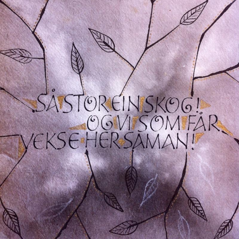Firingan Kalligrafi - Tekstutdrag frå dikt av Halldis Moren Vesaas 23x23cm