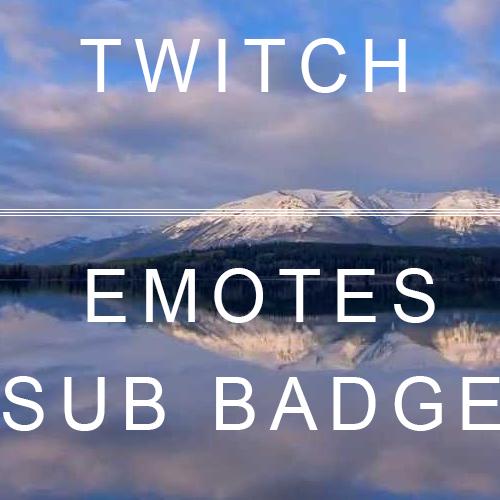 Twitch Emotes / Sub Badges